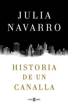 Julia Navarro - Historia de un canalla